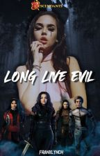 Long Live Evil (Mal y Tú) by FranXLynch