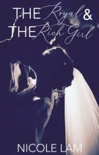 The Royal & the Rich Girl | For Love & Money Book 2 by ntlpurpolia