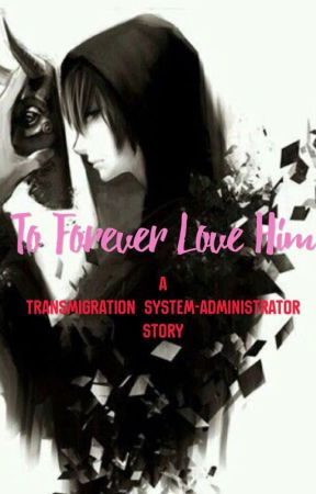 To Forever Love Him (unrevised edition)  by theanimeoutcast