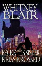 Beckett's Sister: A Castle AU Fanfiction by misschief41319