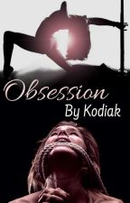 Obsession by KodiakWriter