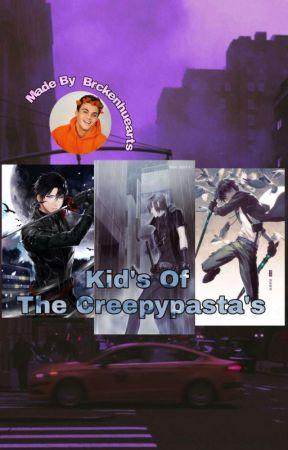 Kid's Of The Creepypasta's by kjngzatan