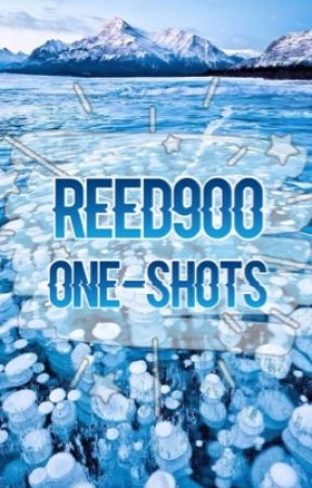 reed900 one-shots  by dxddynxnes