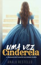 Uma Vez Cinderela by Analu_Restello