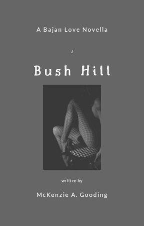 Bush Hill  by kenzikabooks