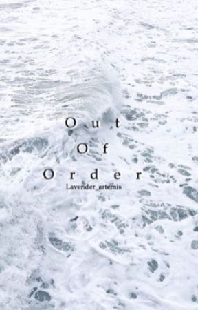 Out Of Order by lavender_artemis