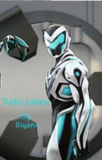 Turbo Lovers [Max Steel Fanfic] by solicitud3