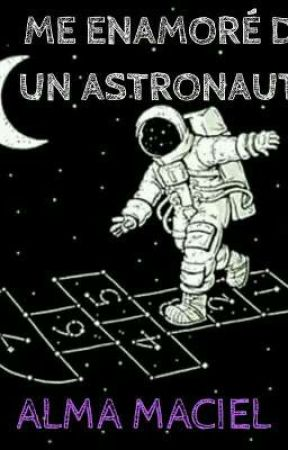 Me enamoré de un astronauta  by Anonima_1608