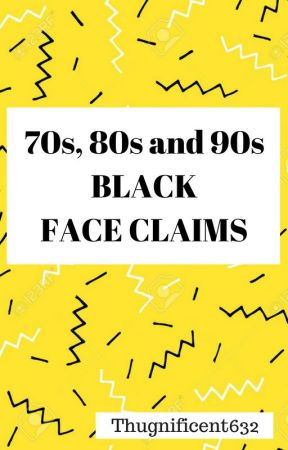 70s, 80s and 90s Black Face Claims by Thugnificent632