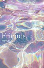 Friends.    Junhao by MinghooE