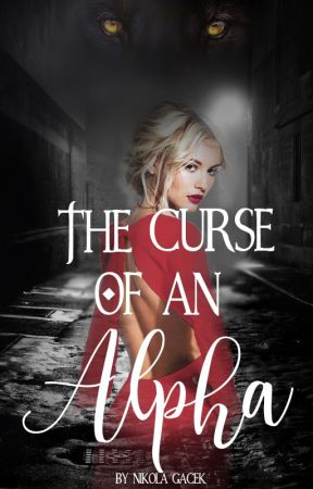 The Curse Of An Alpha *MATURE* by nikola-does-art