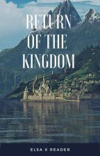 Return of the Kingdom *COMPLETE* ✔️ by SluggyHorn