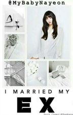 I Married My Ex! || Momo X Reader (female) ✔ by MyBabyNayeon