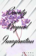 Beauty Beyond Imagination | (Hinglish)✓  द्वारा RedBlossomStar