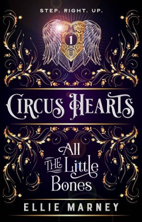 Circus Hearts 1: All The Little Bones by Ellie_Marney