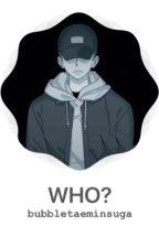 Who? / Meanie by bubbletaeminsuga