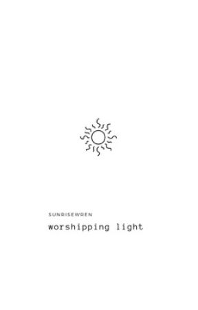 Worshipping Light | THS #2 by sunrisewren