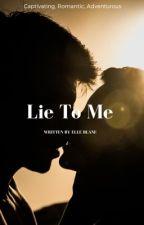 Lie To Me by ElleBlane