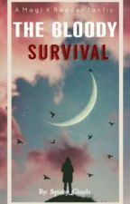 The Bloody Survival [A Magi X Reader fanfic] DISCONTINUED by Squishy_Clouds