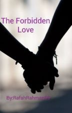 The Forbidden Love by Mxslxmxh