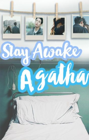 Stay awake, Agatha (PUBLISHED UNDER PSICOM)