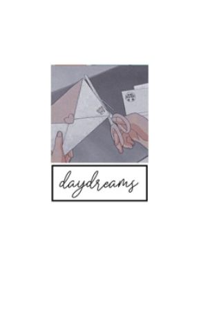 DAYDREAMS/anime x reader by cherrybombaby