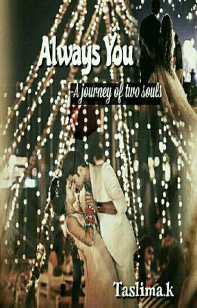Always You -A Journey Of Two Souls by Taslima_khatun