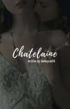 Chatelaine  by lowkeysad14