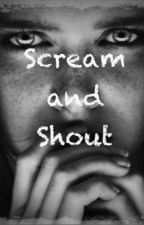 Scream and Shout by TerraShrone91