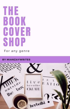 COVER SHOP (OPEN) by mianzaywrites