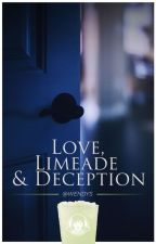 Love, Limeade and Deception. by wendys
