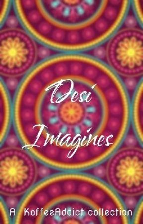 Desi Imagines by KoffeeAddict