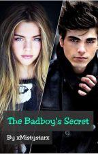 The Badboy's Secret  [ ✔ ] door xMistystarx