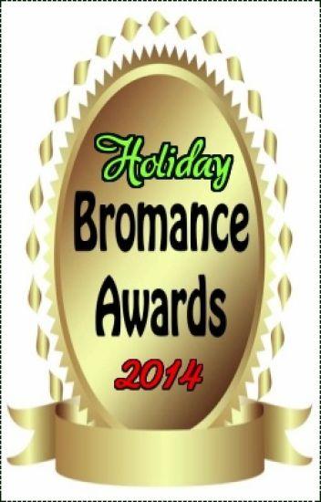 Bromance Awards (Holiday 2014)