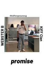 Promise | Kiff Webster B by kiffwegotaswag