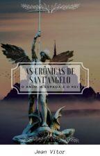 As Crônicas de Sant'Ângelo- O Anjo, a Espada e o Rei. by jean_vg