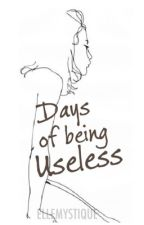 Days of Being Useless (3rd Poetry Collection) by ellemystique