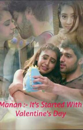 Manan :- It's Started With Eve Of Valentine's Day by MonsterAngel96