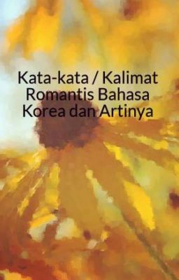đọc Truyện Kata Kata Romantis Bahasa Korea Dan Artinya Kimj3nny