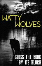 GUESS THE BOOK BY IT'S BLURB by WattyWolves