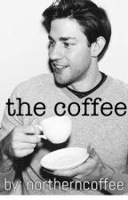 the coffee☕️ {Jim Halpert X Reader} by northerncoffee