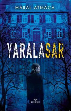 YARALASAR(Kitap Oldu) by Maral_Atmc6