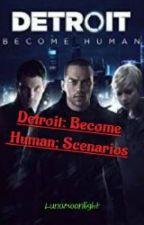Detroit: Become Human; Scenarios by MinMinWriting