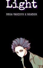Light - Bnha Various x Reader by RanibowBarfs
