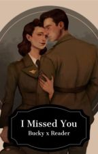 I Missed You (Bucky x Reader) by hollandersstans