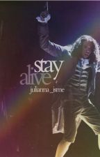 STAY ALIVE by Julianna_isme