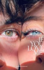 If You Love Me by sunriseboulevard