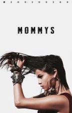 MOMMYS #3 (ON HOLD) by z00z00z00