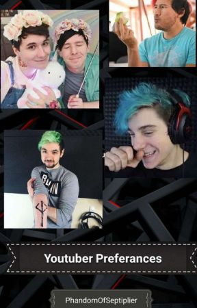 Youtuber Preferances by PhandomOfSeptiplier