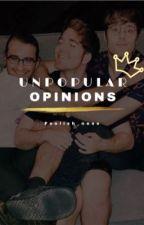 UNPOPULAR OPINIONS   RANTS   by Foolish_ness